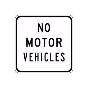 NO MOTOR VEHICLES Sign   24 x 24 .080 Reflective