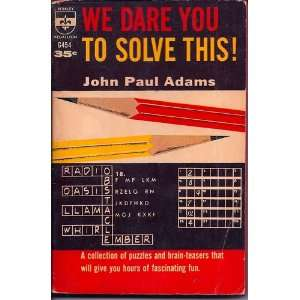 We Dare You To Solve This John Paul Adams Books