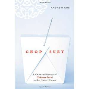 Chop Suey A Cultural History of Chinese Food in the