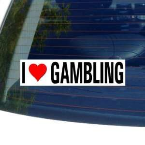 I Love Heart GAMBLING   Window Bumper Sticker Automotive